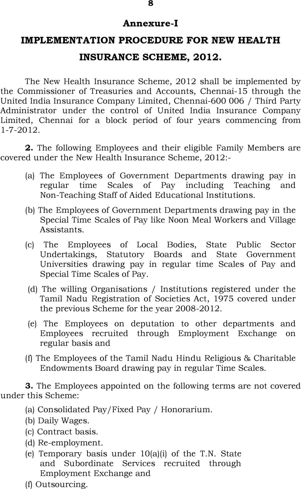 Administrator under the control of United India Insurance Company Limited, Chennai for a block period of four years commencing from 1-7-2012. 2.