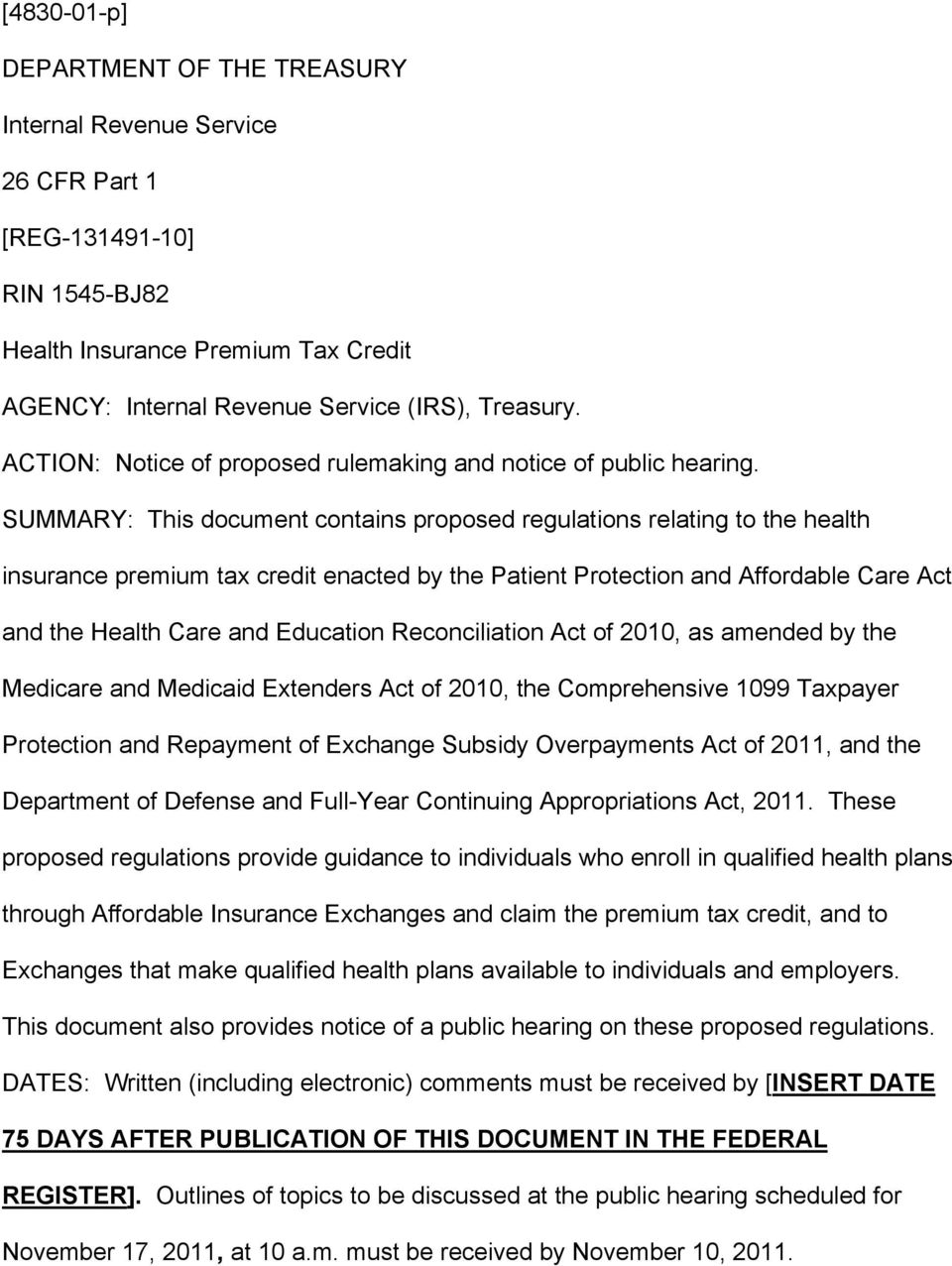 SUMMARY: This document contains proposed regulations relating to the health insurance premium tax credit enacted by the Patient Protection and Affordable Care Act and the Health Care and Education