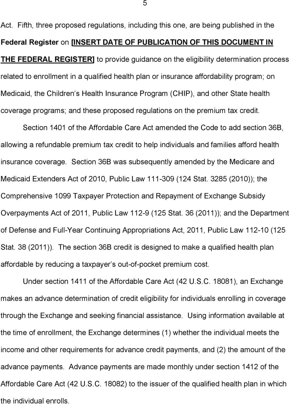 eligibility determination process related to enrollment in a qualified health plan or insurance affordability program; on Medicaid, the Children s Health Insurance Program (CHIP), and other State