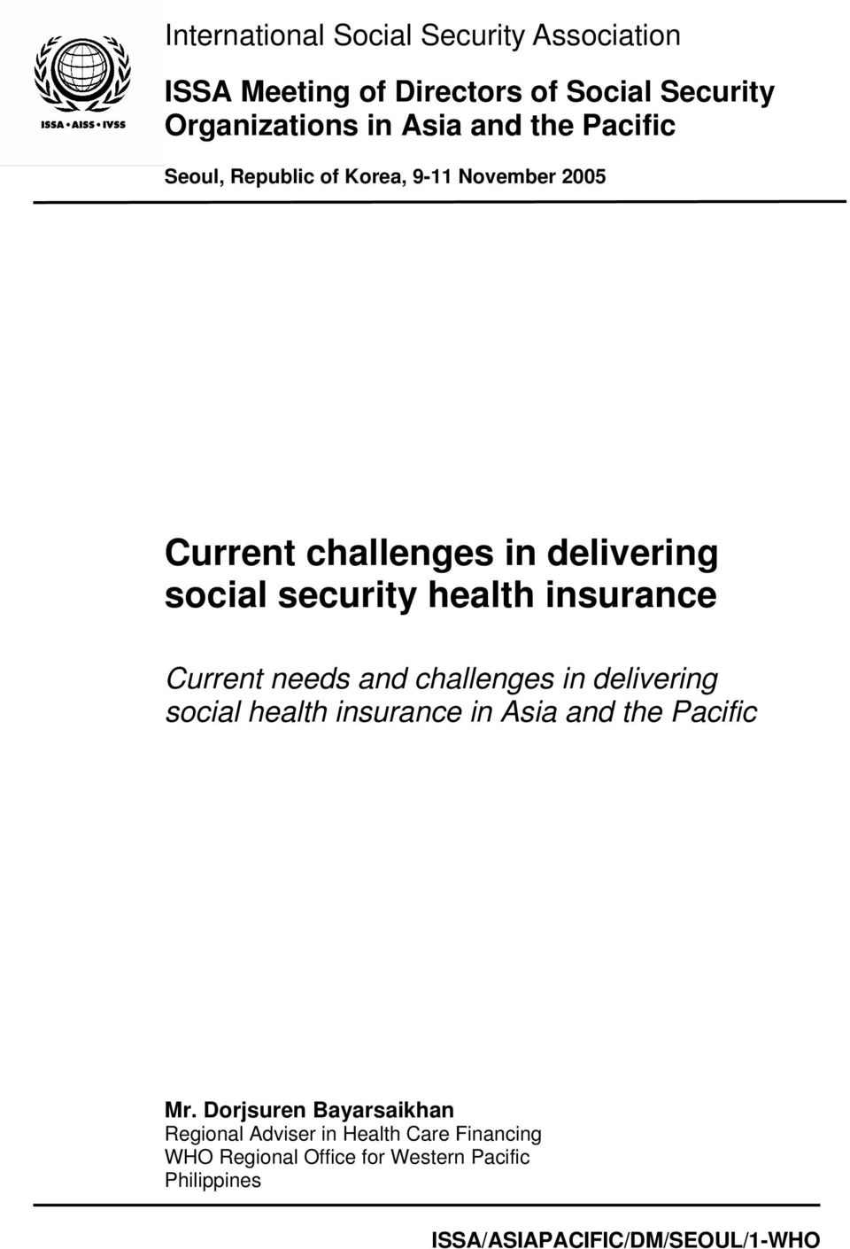 health insurance Current needs and challenges in delivering social health insurance in Asia and the Pacific Mr.