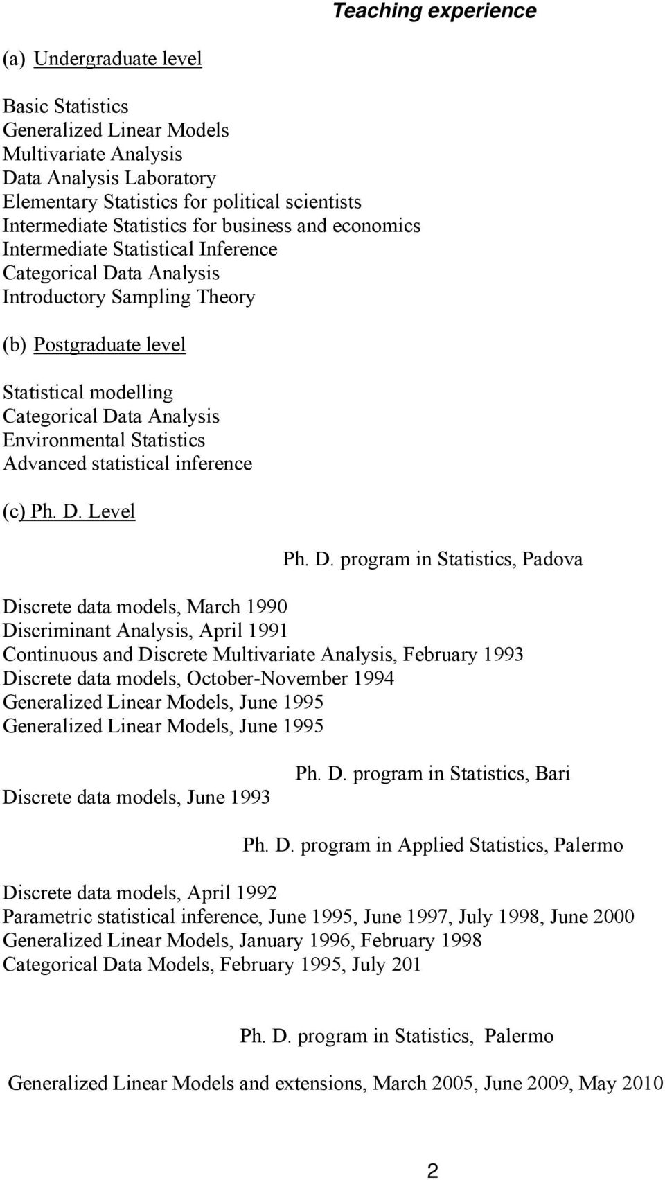 Environmental Statistics Advanced statistical inference (c) Ph. D.