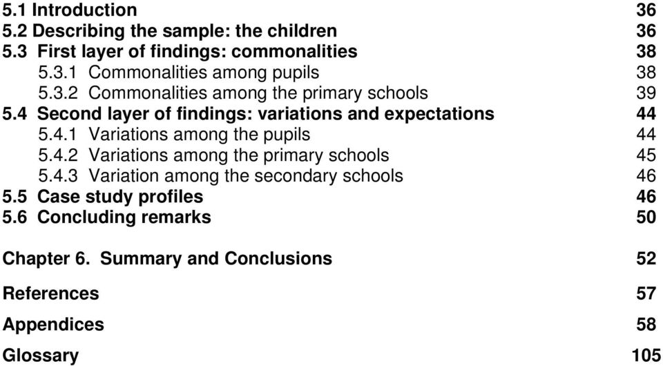 4.2 Variations among the primary schools 5.4.3 Variation among the secondary schools 5.5 Case study profiles 5.