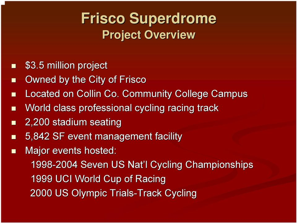 Community College Campus World class professional cycling racing track 2,200 stadium seating