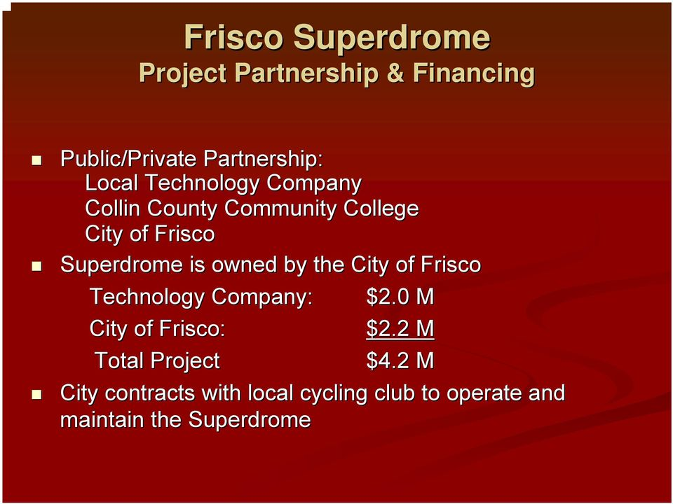 owned by the City of Frisco Technology Company: $2.0 M City of Frisco: $2.