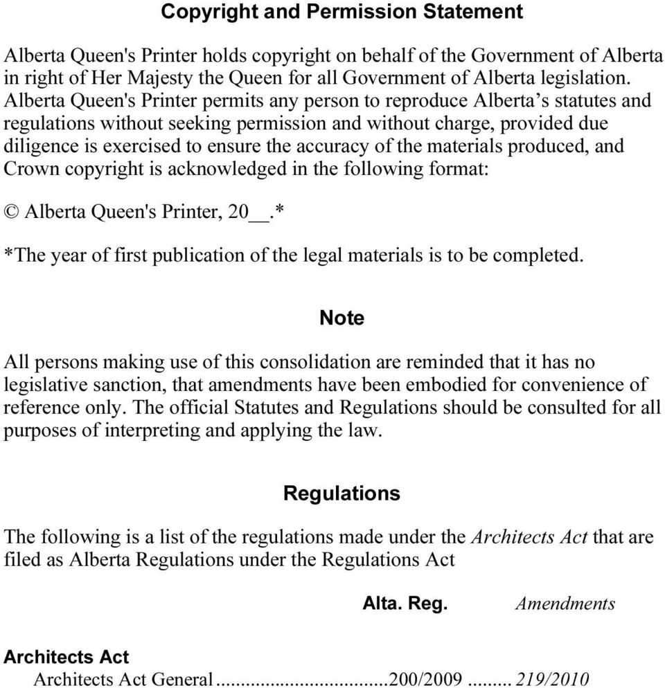 the materials produced, and Crown copyright is acknowledged in the following format: Alberta Queen's Printer, 20.* *The year of first publication of the legal materials is to be completed.