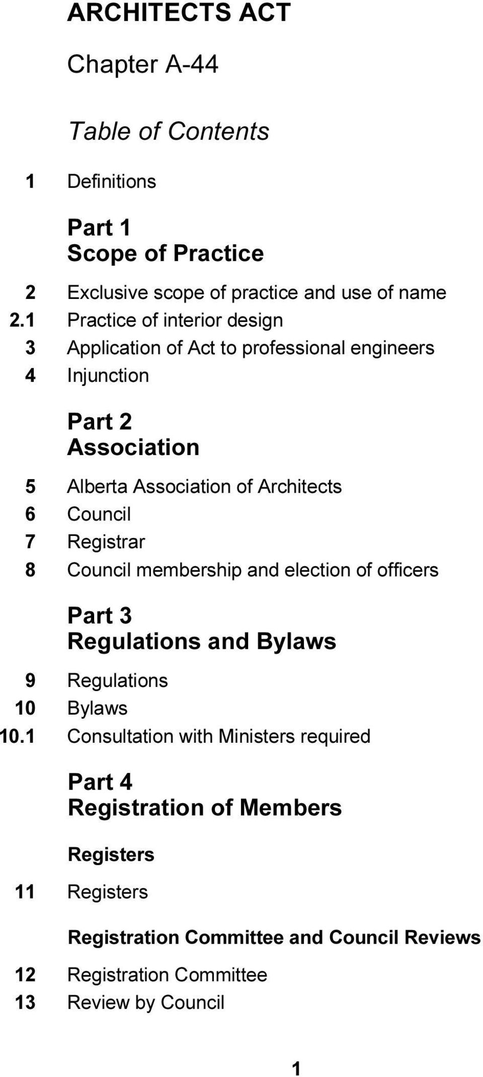 Architects 6 Council 7 Registrar 8 Council membership and election of officers Part 3 Regulations and Bylaws 9 Regulations 10 Bylaws 10.