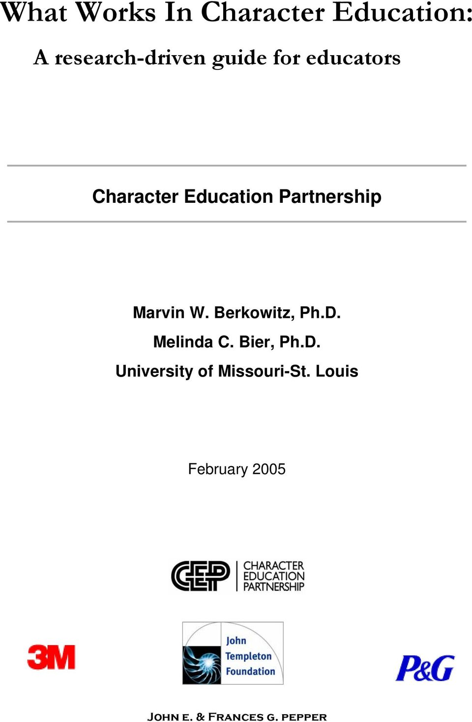 Marvin W. Berkowitz, Ph.D. Melinda C. Bier, Ph.D. University of Missouri-St.