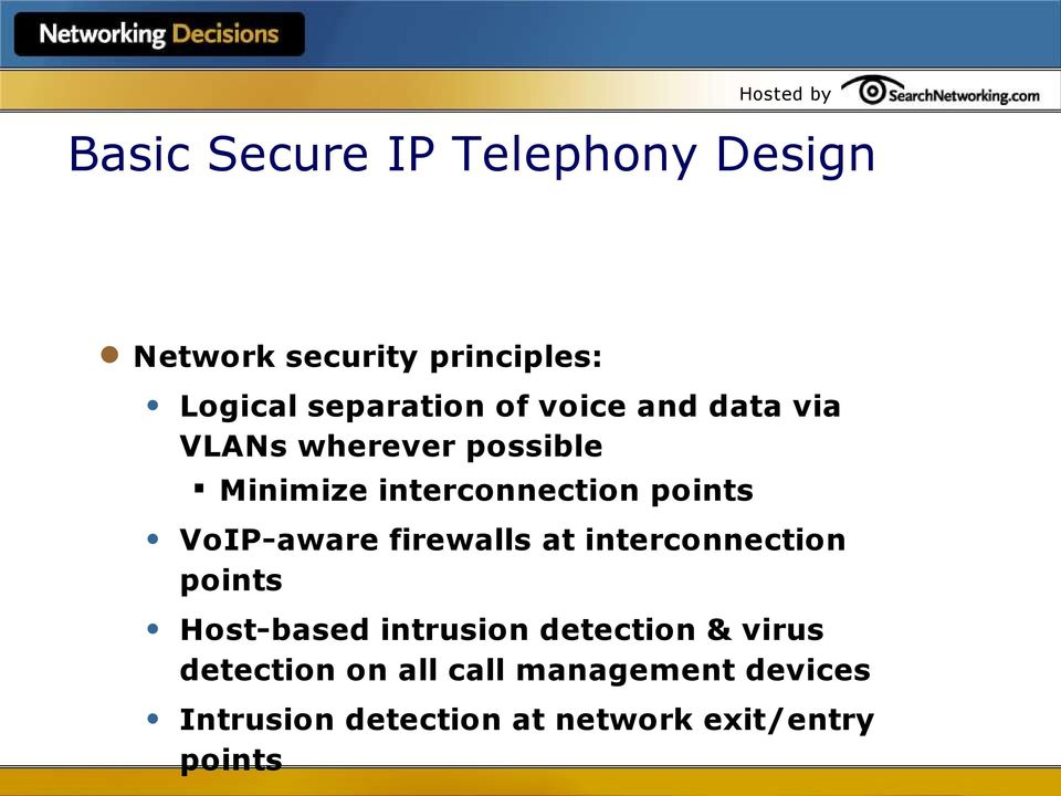 VoIP-aware firewalls at interconnection points Host-based intrusion detection &