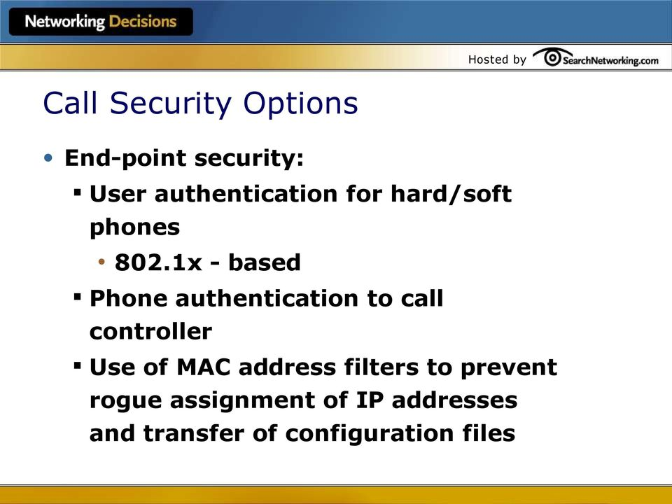 1x - based Phone authentication to call controller Use of