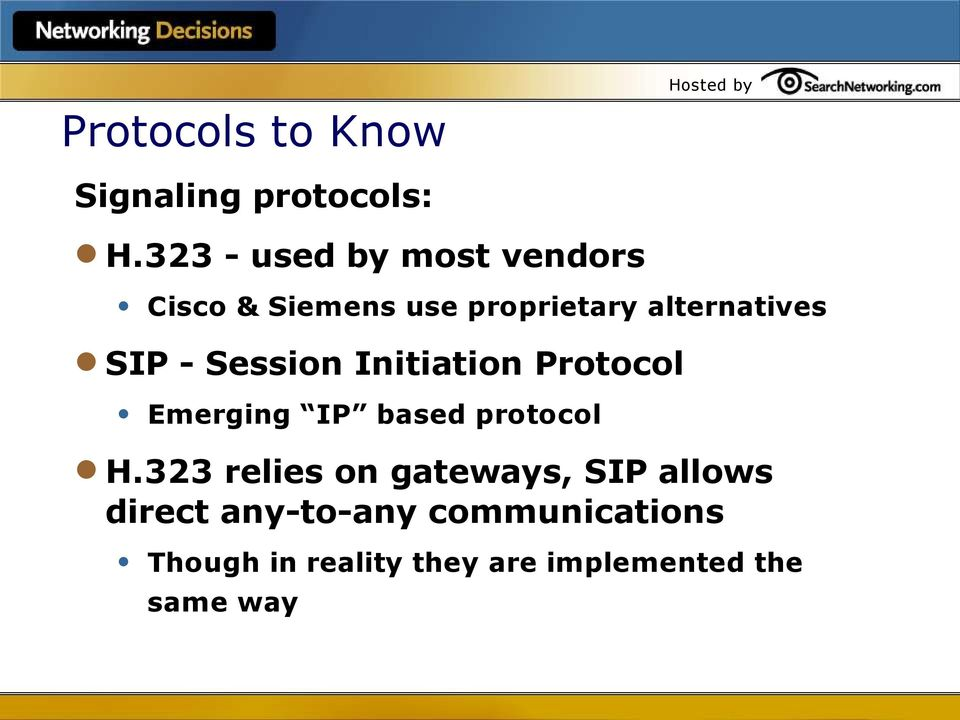 - Session Initiation Protocol Emerging IP based protocol H.