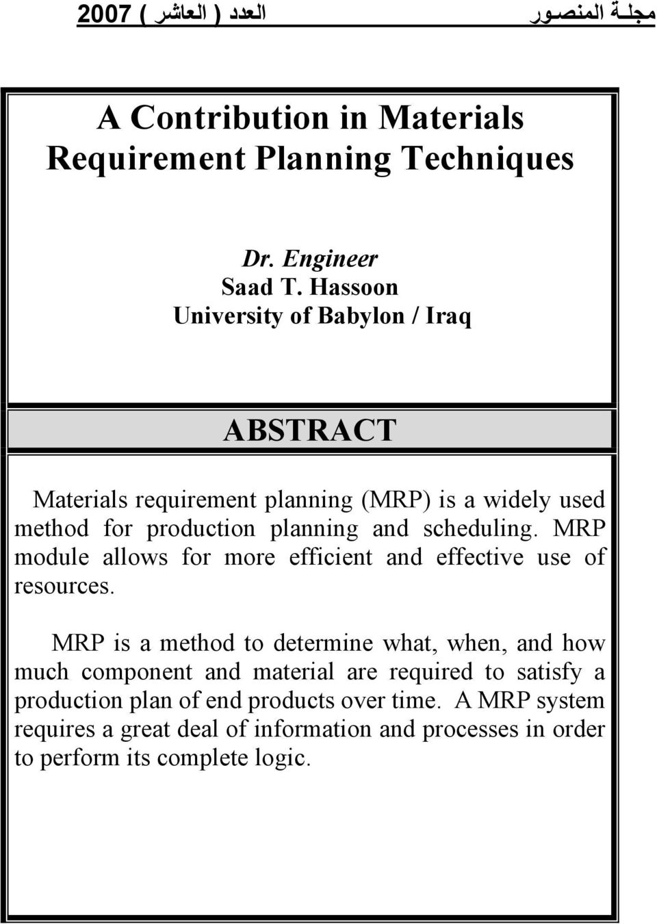 scheduling. MRP module allows for more efficient and effective use of resources.