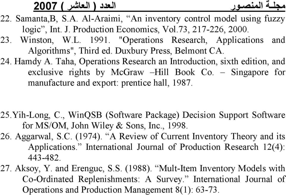 Taha, Operations Research an Introduction, sixth edition, and exclusive rights by McGraw Hill Book Co. Singapore for manufacture and export: prentice hall, 1987. 25.Yih-Long, C.