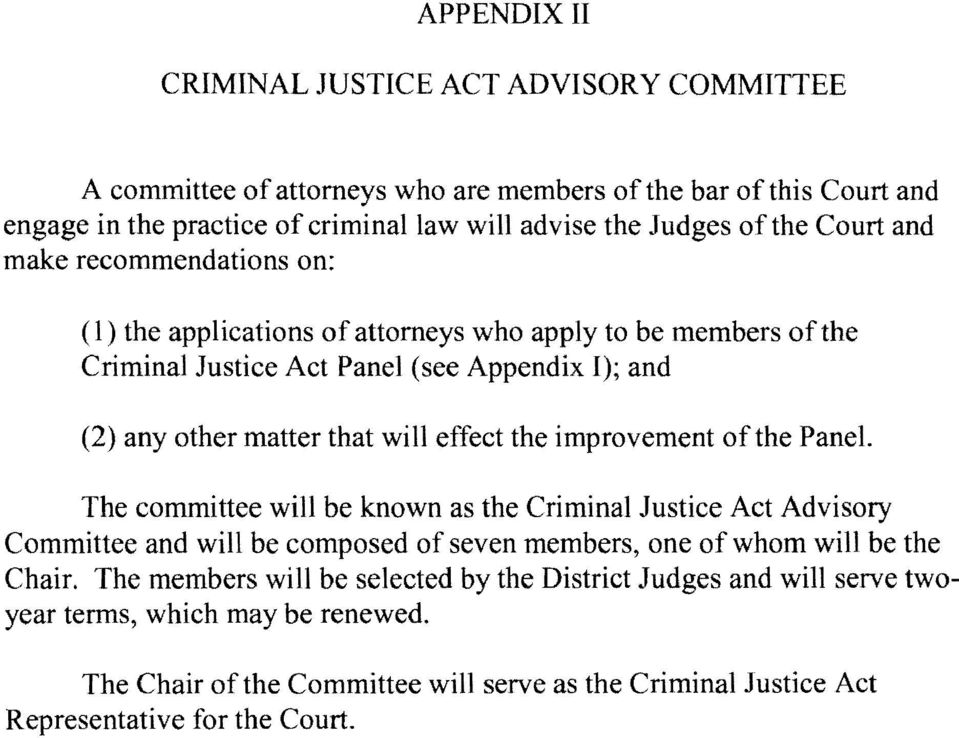effect the improvement ofthe Panel. The committee will be known as the Criminal Justice Act Advisory Committee and will be composed of seven members, one of whom will be the Chair.