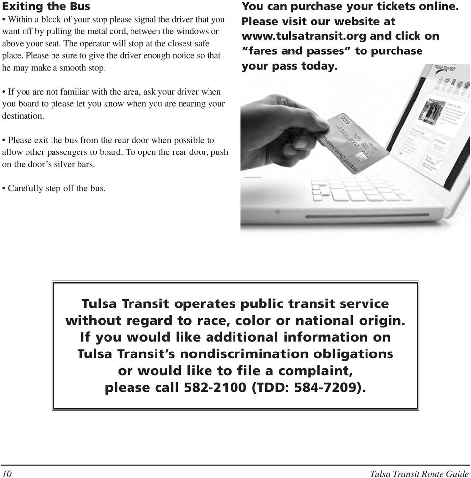 Please visit our website at www.tulsatransit.org and click on fares and passes to purchase your pass today.