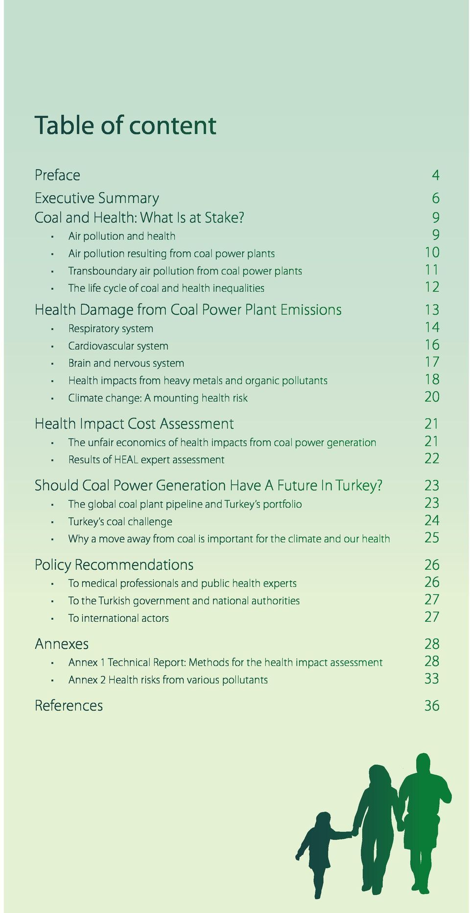 from Coal Power Plant Emissions 13 Respiratory system 14 Cardiovascular system 16 Brain and nervous system 17 Health impacts from heavy metals and organic pollutants 18 Climate change: A mounting