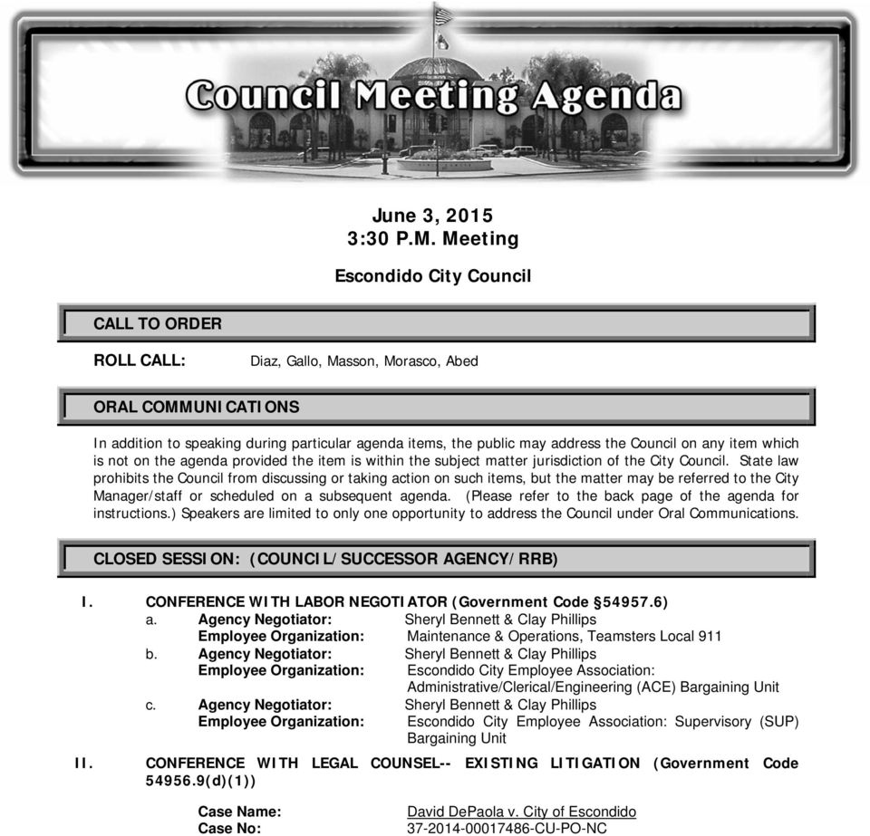Council on any item which is not on the agenda provided the item is within the subject matter jurisdiction of the City Council.