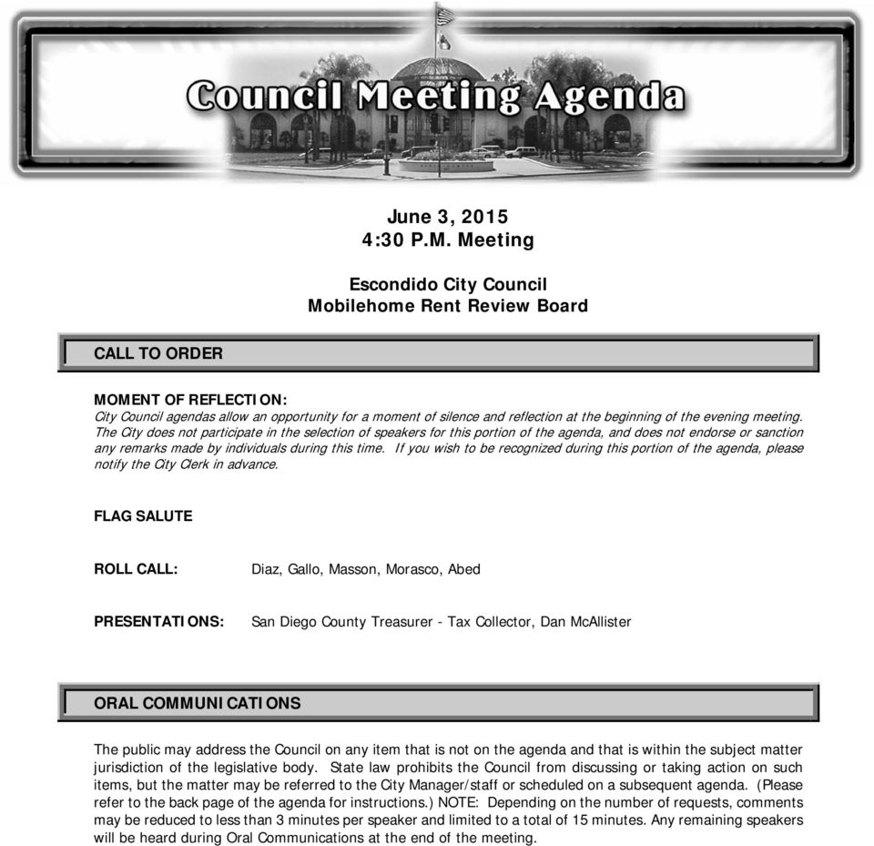 the evening meeting. The City does not participate in the selection of speakers for this portion of the agenda, and does not endorse or sanction any remarks made by individuals during this time.