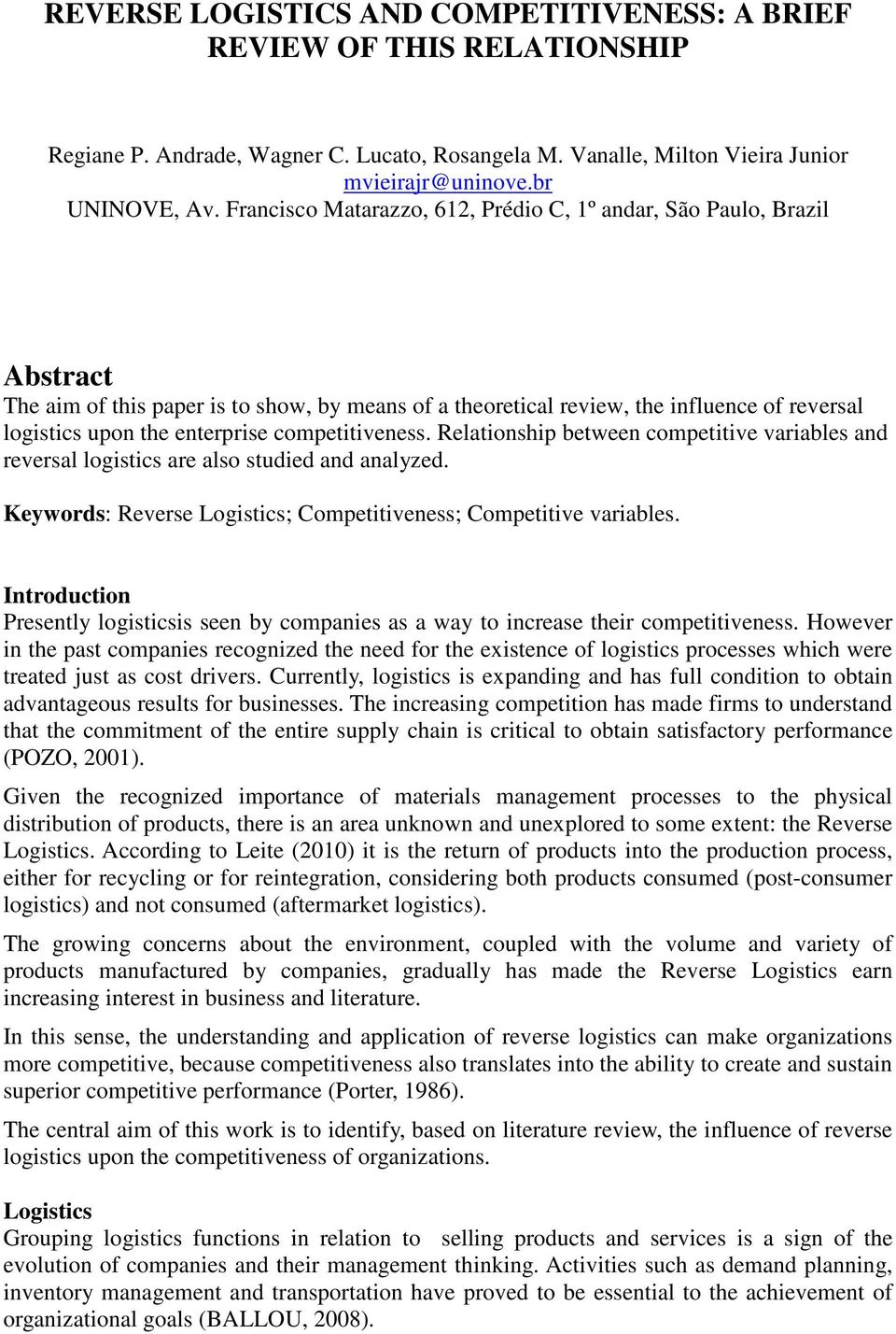 competitiveness. Relationship between competitive variables and reversal logistics are also studied and analyzed. Keywords: Reverse Logistics; Competitiveness; Competitive variables.