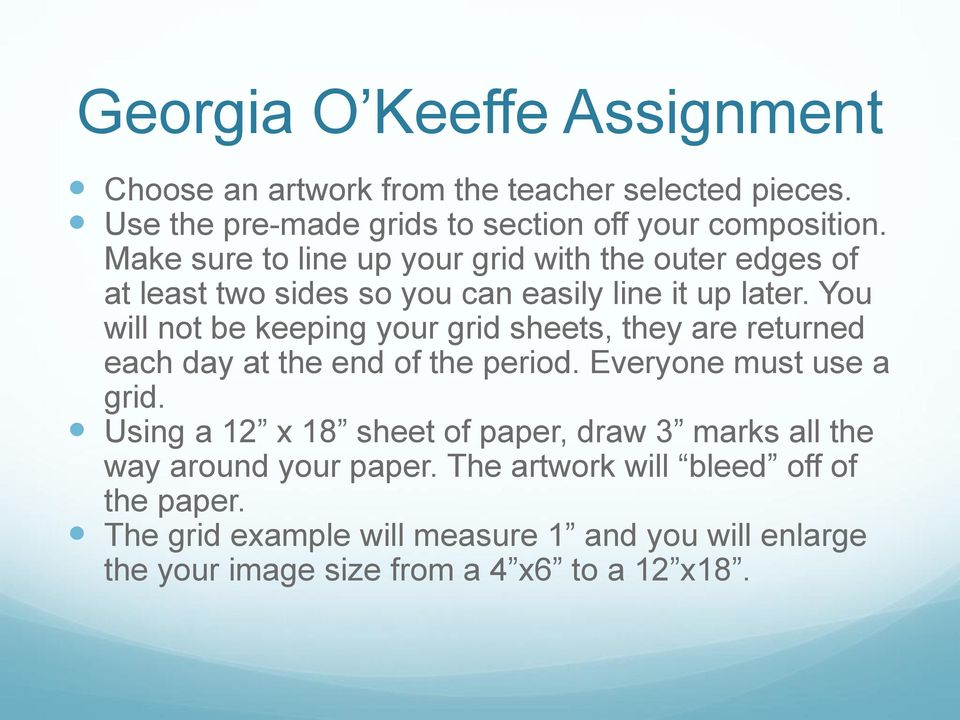 You will not be keeping your grid sheets, they are returned each day at the end of the period. Everyone must use a grid.