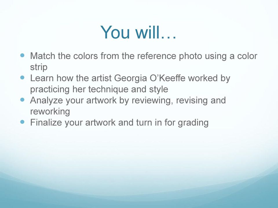 her technique and style Analyze your artwork by reviewing,