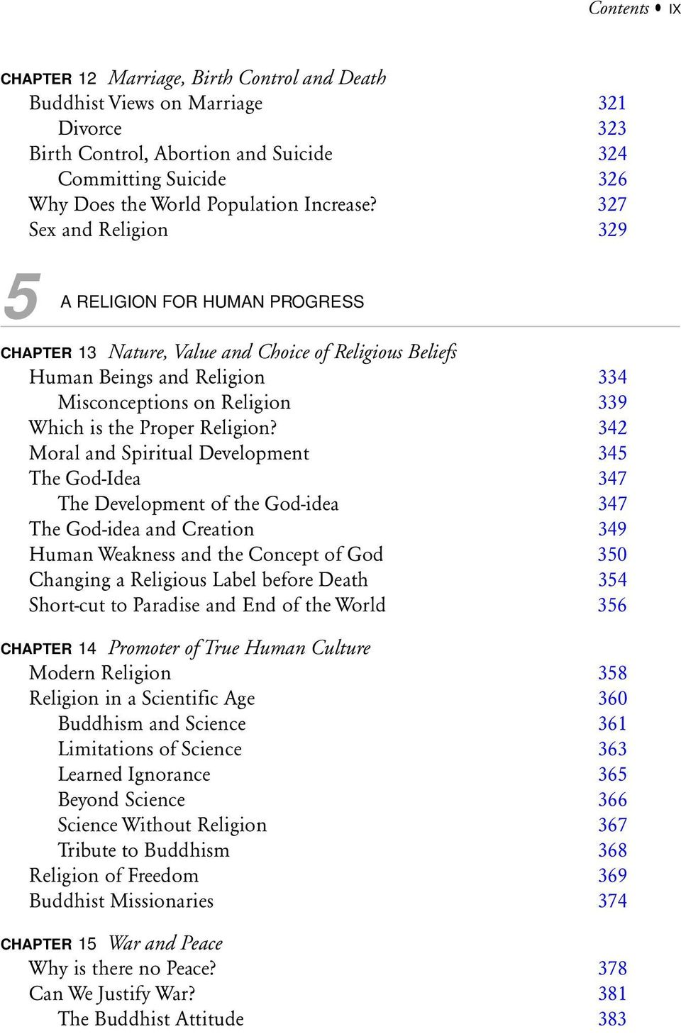 327 Sex and Religion 329 5 A RELIGION FOR HUMAN PROGRESS CHAPTER 13 Nature, Value and Choice of Religious Beliefs Human Beings and Religion 334 Misconceptions on Religion 339 Which is the Proper