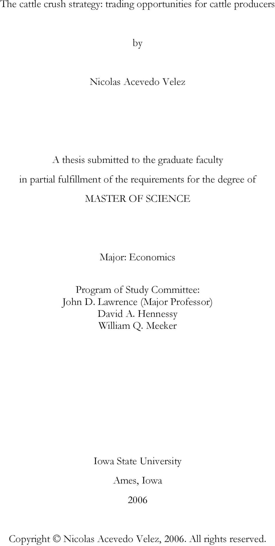 SCIENCE Major: Economics Program of Study Committee: John D. Lawrence (Major Professor) David A.