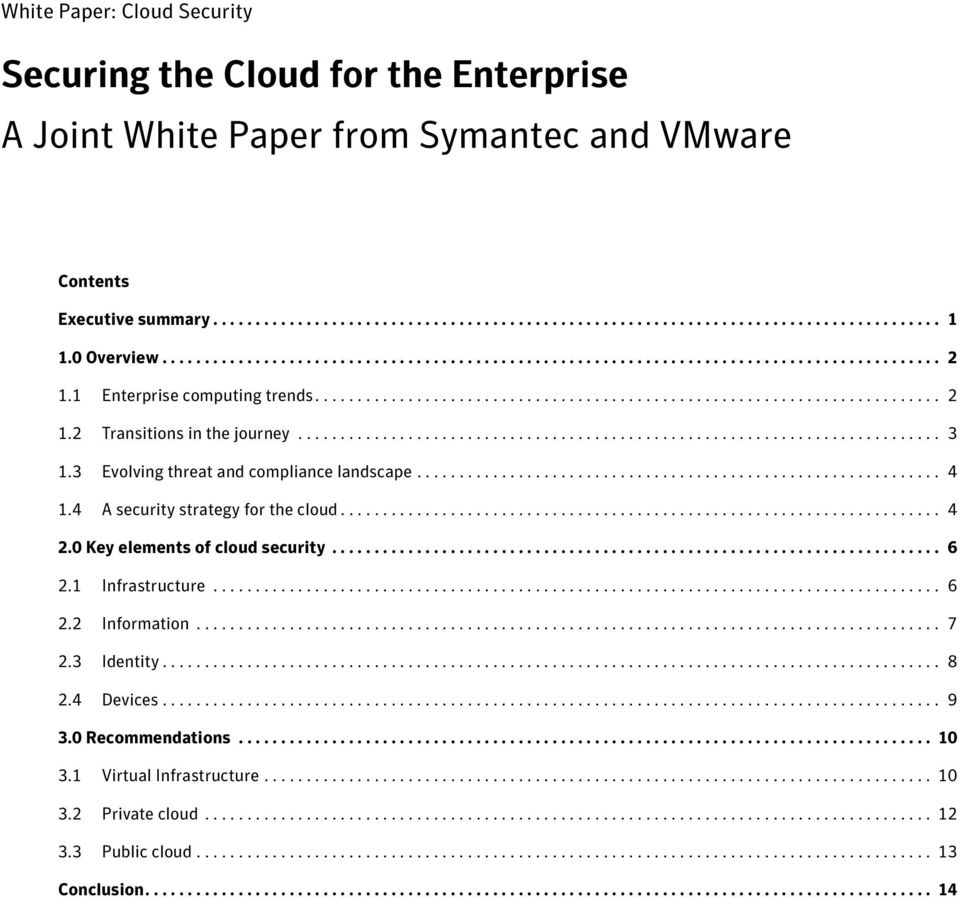 3 Evolving threat and compliance landscape.............................................................. 4 1.4 A security strategy for the cloud....................................................................... 4 2.