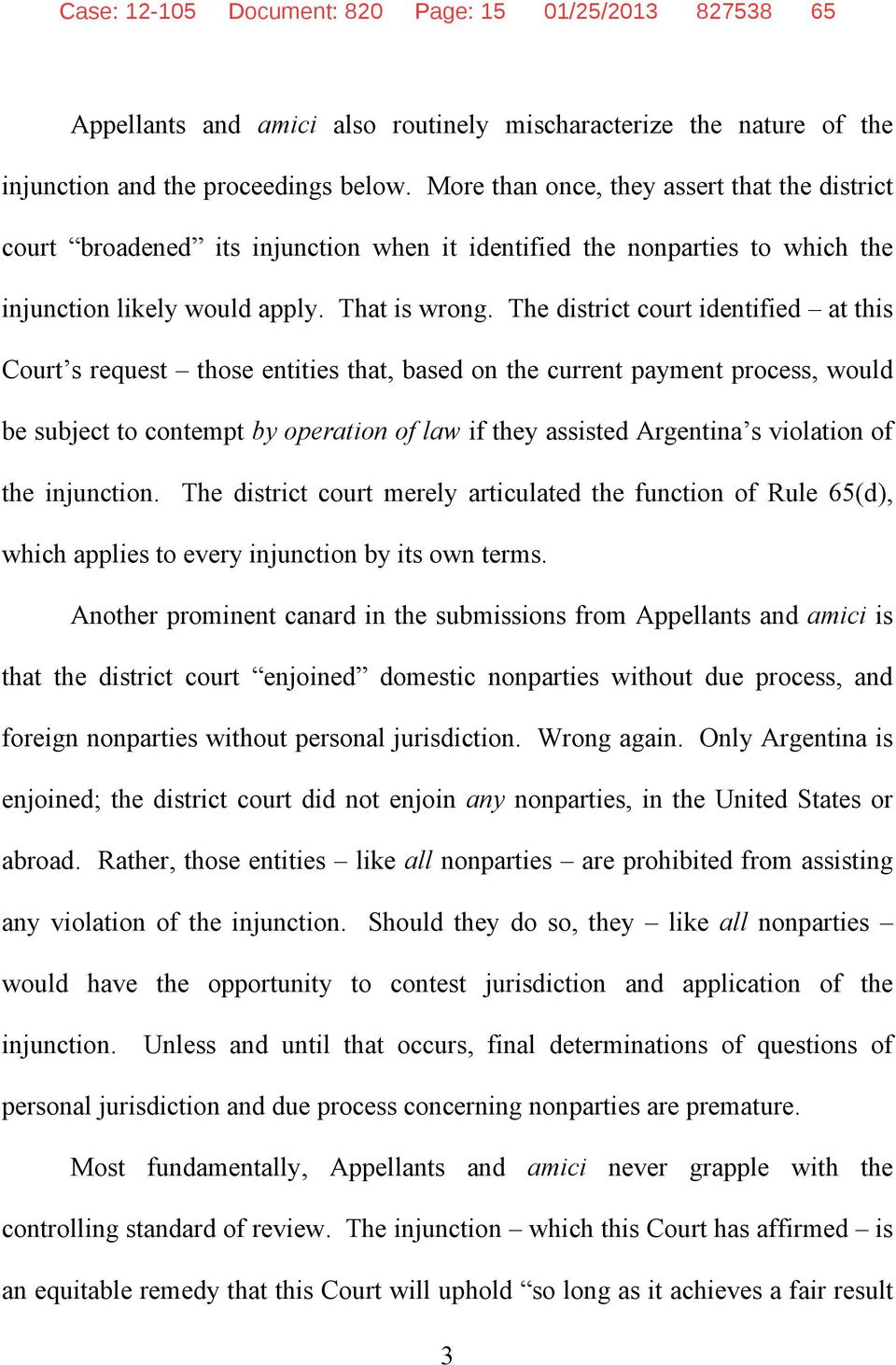 The district court identified at this Court s request those entities that, based on the current payment process, would be subject to contempt by operation of law if they assisted Argentina s