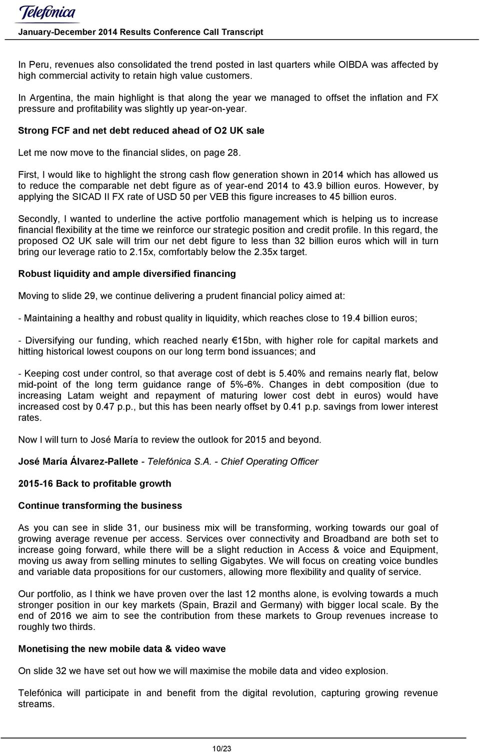 Strong FCF and net debt reduced ahead of O2 UK sale Let me now move to the financial slides, on page 28.