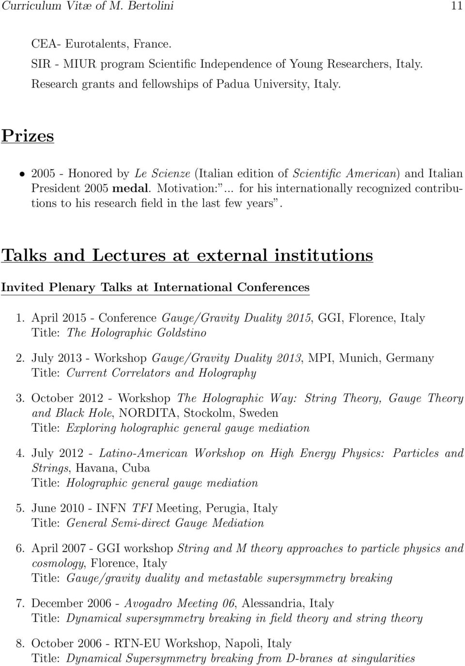 .. for his internationally recognized contributions to his research field in the last few years. Talks and Lectures at external institutions Invited Plenary Talks at International Conferences 1.