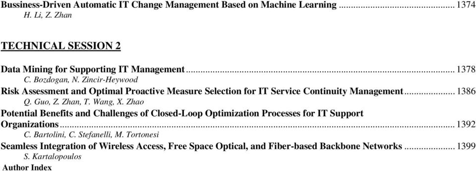 Zincir-Heywood Risk Assessment and Optimal Proactive Measure Selection for IT Service Continuity Management... 1386 Q. Guo, Z. Zhan, T. Wang, X.