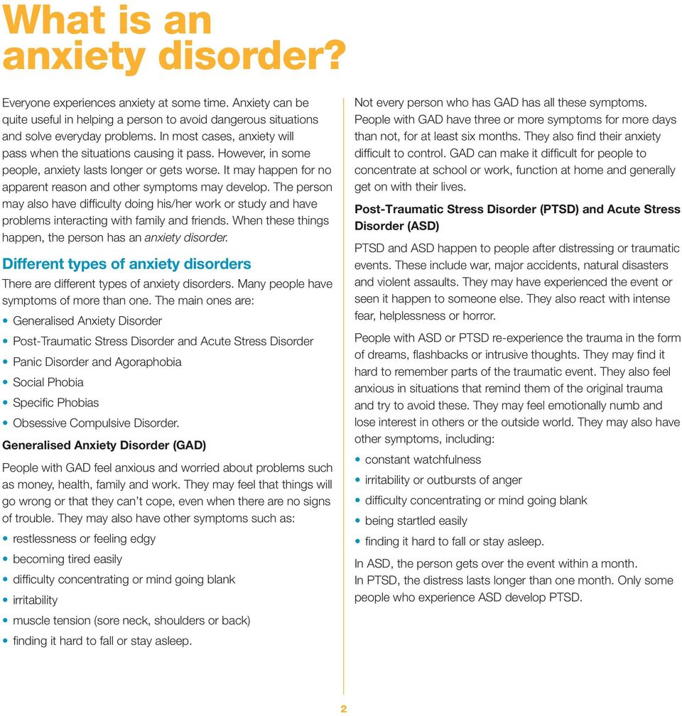The person may also have difficulty doing his/her work or study and have problems interacting with family and friends. When these things happen, the person has an anxiety disorder.
