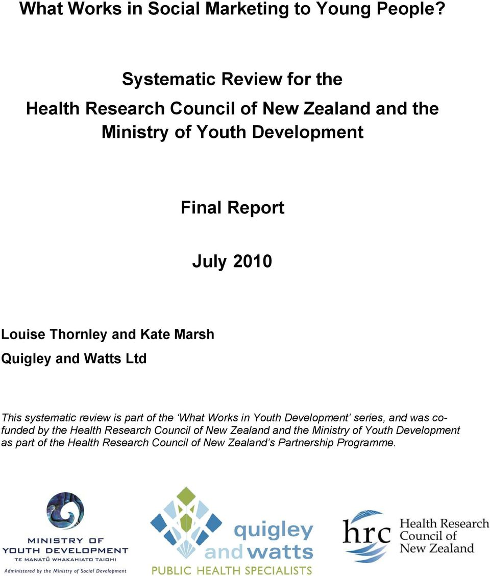 2010 Louise Thornley and Kate Marsh Quigley and Watts Ltd This systematic review is part of the What Works in Youth