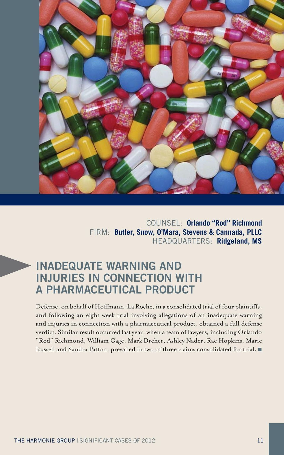 injuries in connection with a pharmaceutical product, obtained a full defense verdict.