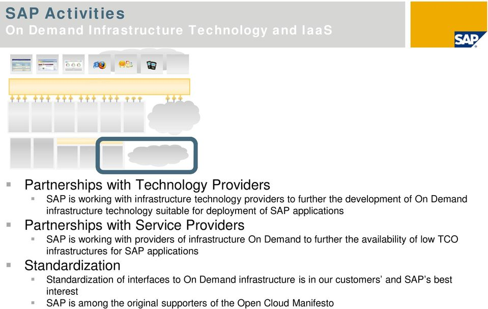 Providers SAP is working with providers of infrastructure to further the availability of low TCO infrastructures for SAP applications
