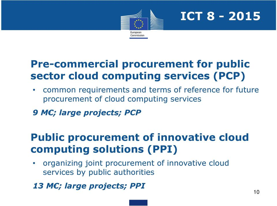 large projects; PCP Public procurement of innovative cloud computing solutions (PPI) organizing