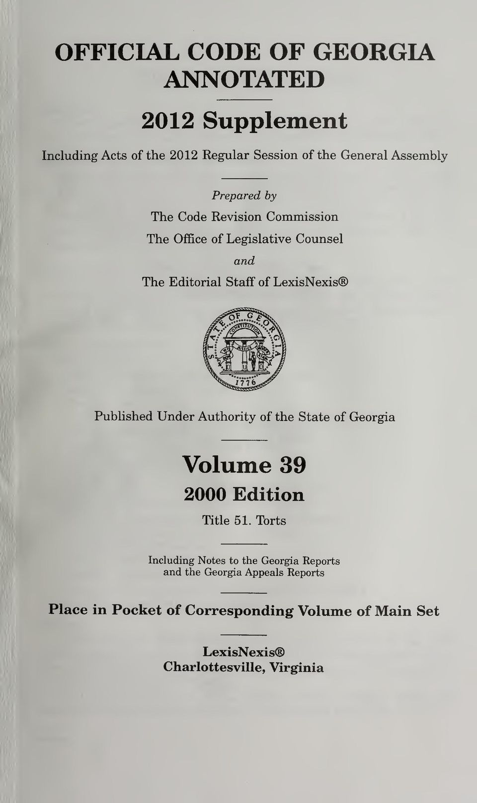 Published Under Authority of the State of Georgia Volume 39 2000 Edition Title 51.