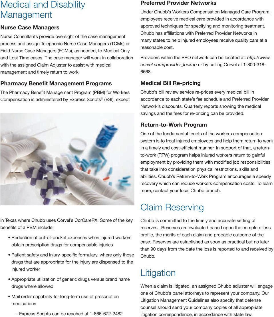 Pharmacy Benefit Management Programs The Pharmacy Benefit Management Program (PBM) for Workers Compensation is administered by Express Scripts (ESI), except Preferred Provider Networks Under Chubb s