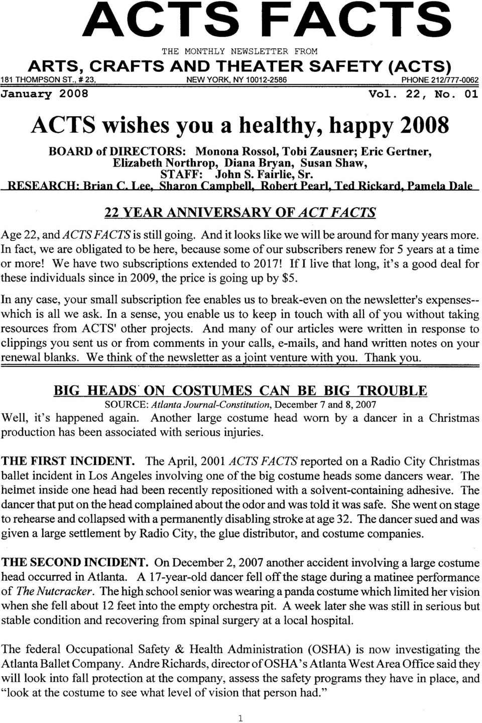 Lee, Sharon Campbell, Robert Pearl, Ted Rickard, pamela Dale 22 YEAR ANNIVERSARY OF ACTFACTS Age 22, and ACTSFACTS is still going. And it looks like we will be around for many years more.