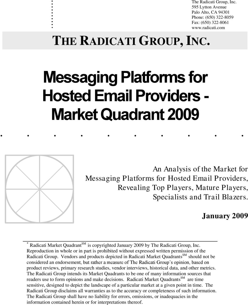 ......... An Analysis of the Market for Messaging Platforms for Hosted Email Providers, Revealing Top Players, Mature Players, Specialists and Trail Blazers.