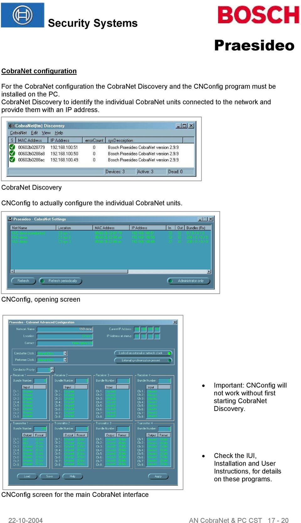 CobraNet Discovery CNConfig to actually configure the individual CobraNet units.
