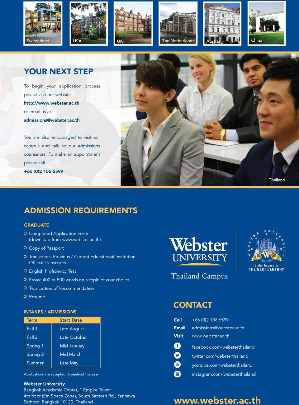 To make an appointment please call +66 (0)2 106 6599 Thailand ADMISSION REQUIREMENTS GRADUATE Completed Application Form (download from www.webster.ac.