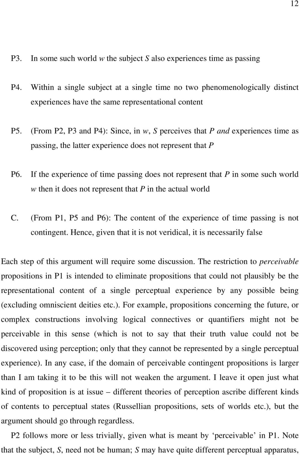 (From P2, P3 and P4): Since, in w, S perceives that P and experiences time as passing, the latter experience does not represent that P P6.