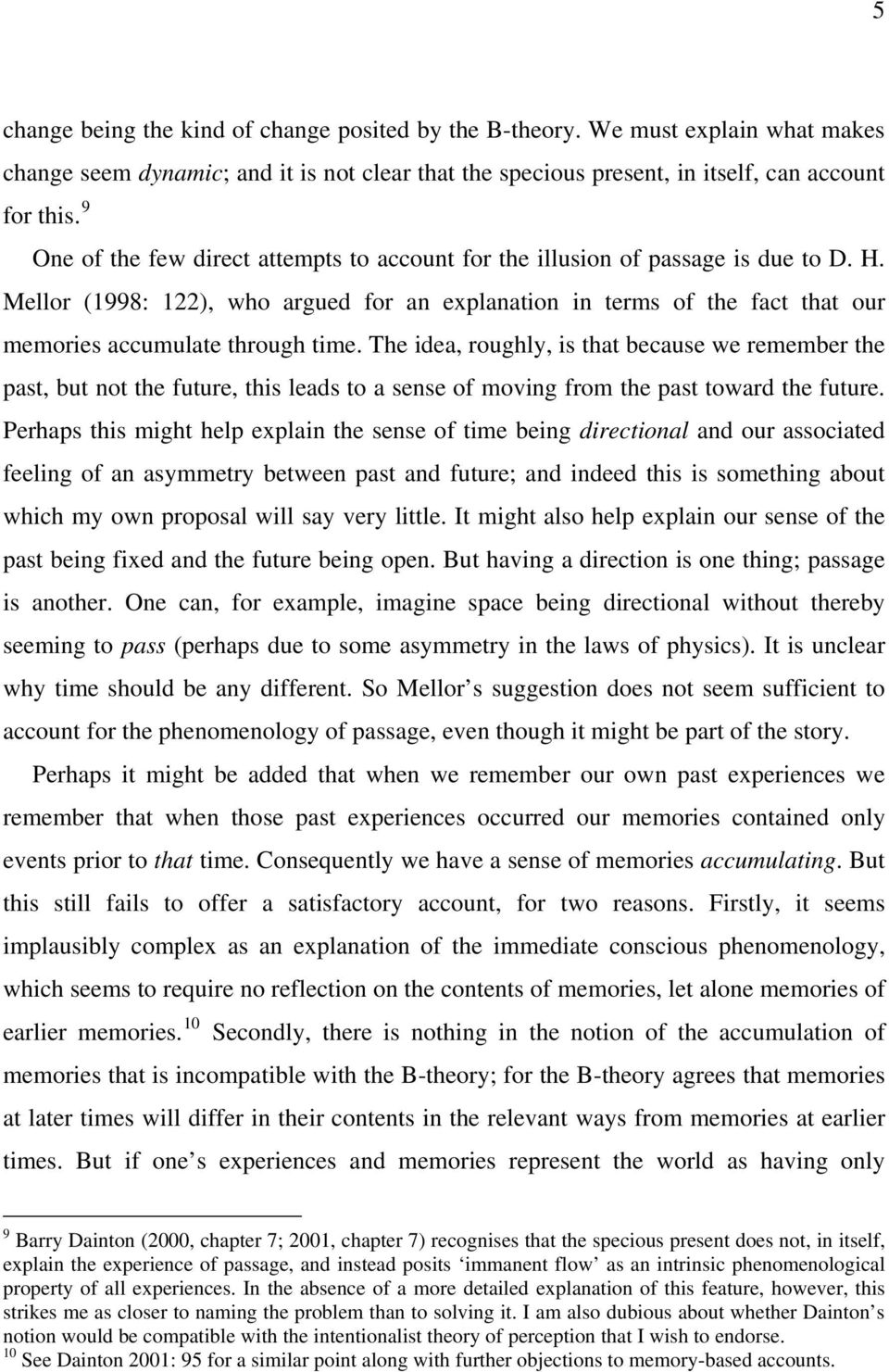 Mellor (1998: 122), who argued for an explanation in terms of the fact that our memories accumulate through time.