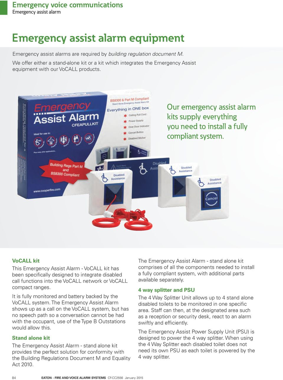 Our emergency assist alarm kits supply everything you need to install a fully compliant system.
