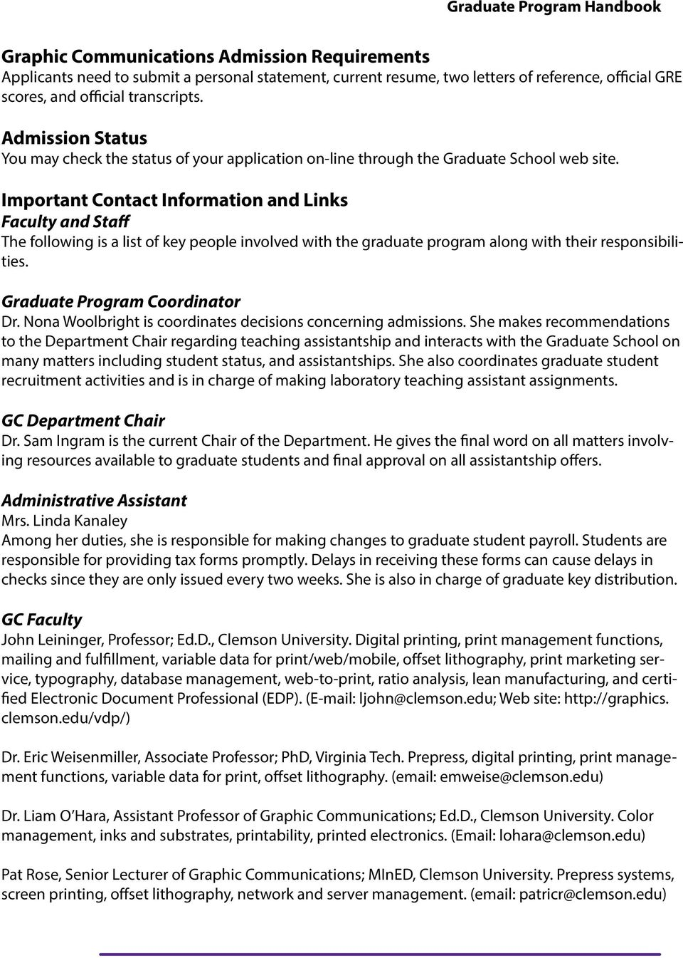Important Contact Information and Links Faculty and Staff The following is a list of key people involved with the graduate program along with their responsibilities. Graduate Program Coordinator Dr.