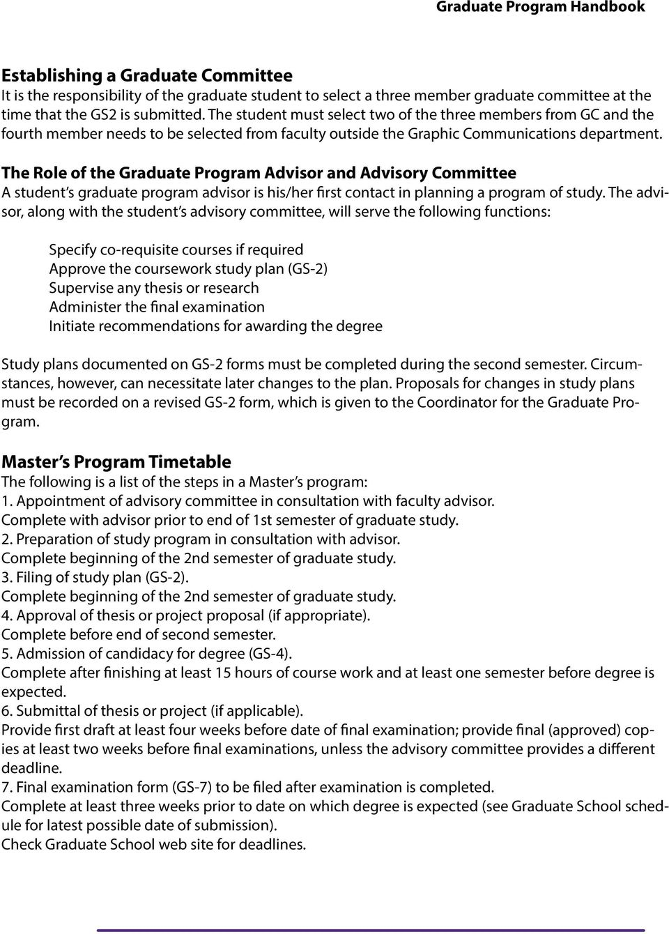 The Role of the Graduate Program Advisor and Advisory Committee A student s graduate program advisor is his/her first contact in planning a program of study.