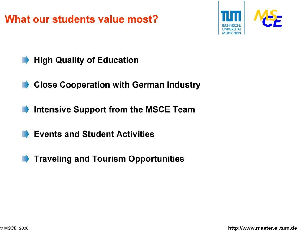 German Industry Intensive Support from the MSCE