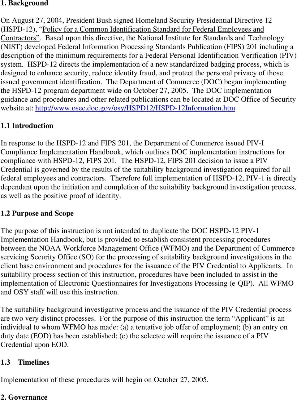 requirements for a Federal Personal Identification Verification (PIV) system.