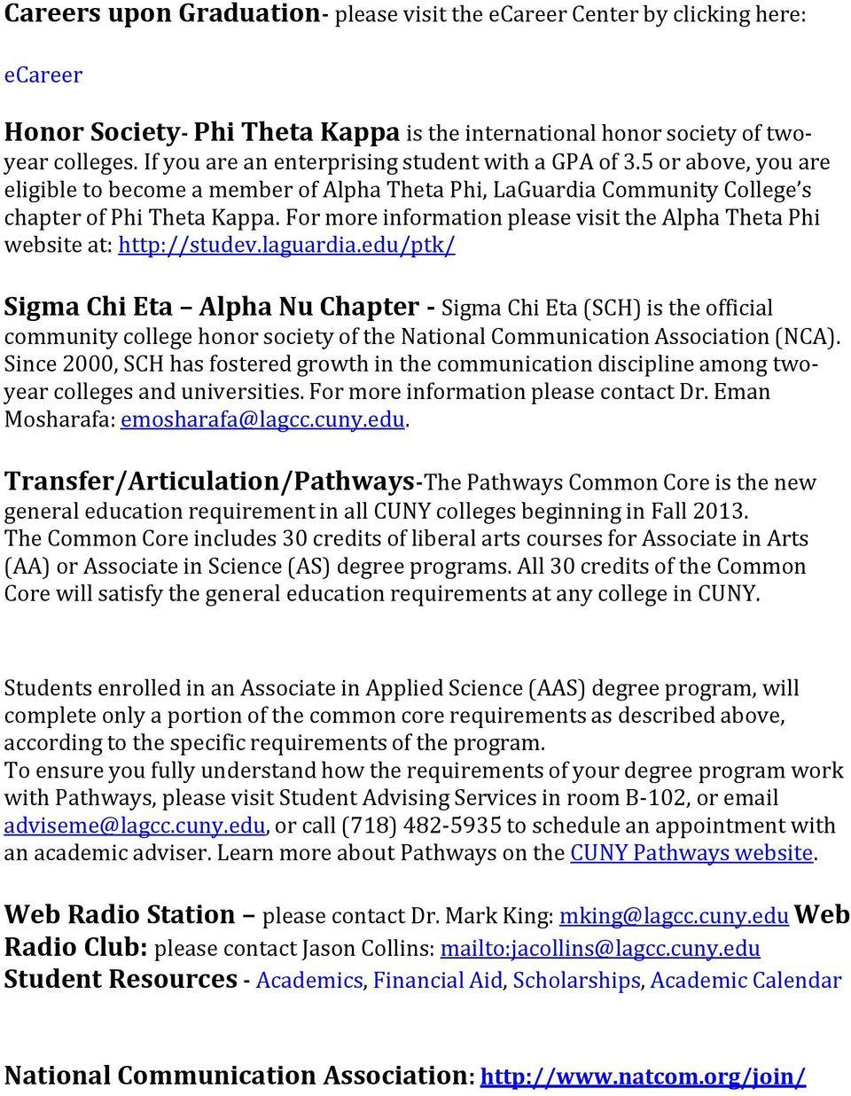 For more information please visit the Alpha Theta Phi website at: http://studev.laguardia.